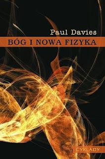 """Paul Davies """"Bóg i nowa fizyka"""""""