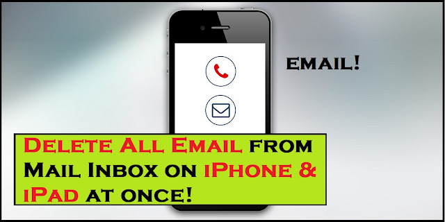 How to Delete All Email from Mail Inbox on iPhone & iPad at once!