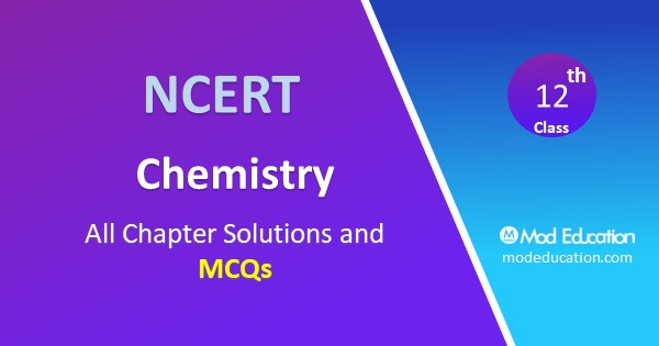 Chemistry MCQs for Class 12 Chapter Wise with Answers