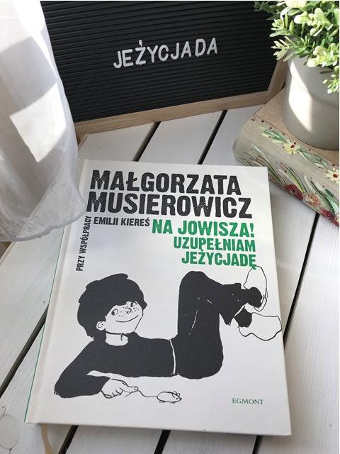 Małgorzata Musierowicz, Emilia Kiereś, Na Jowisza! Uzupełniam Jeżycjadę