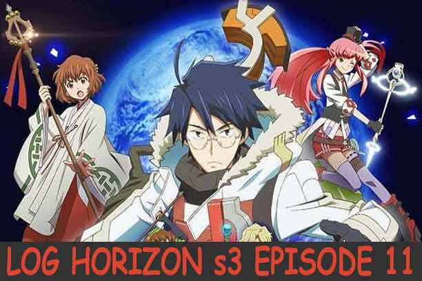 Log Horizon Season 3 Episode 11