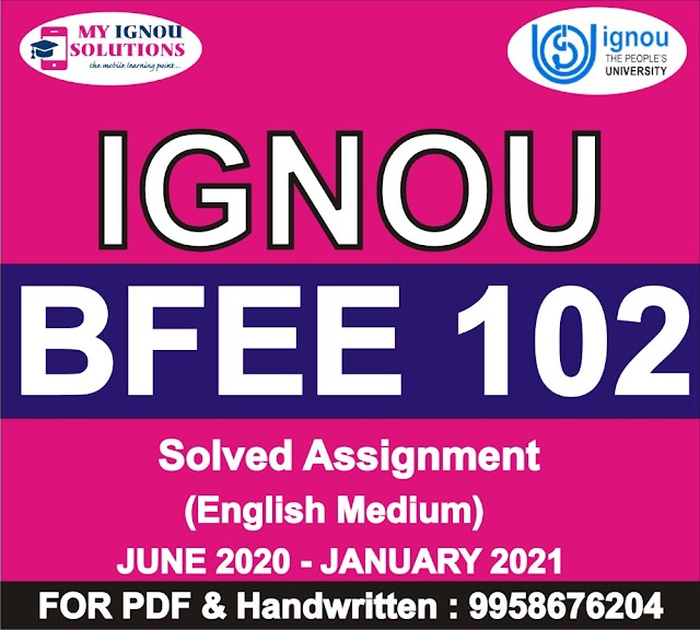 BFEE 102 Solved Assignment 2020-21