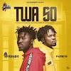 Amerado – Twa So ft. Fameye (Prod. By Two Bars)
