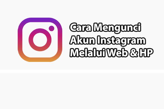 Cara Mengunci Akun Instagram