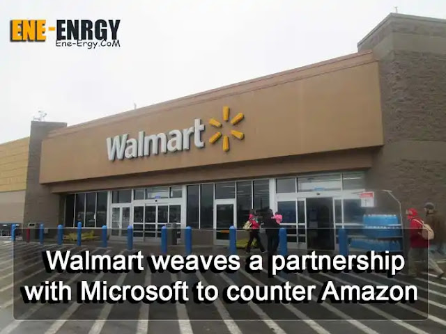 Walmart weaves a partnership with Microsoft to counter Amazon