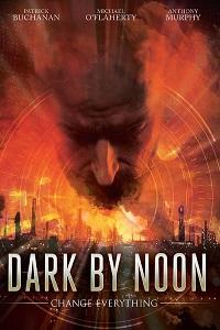 Dark By Noon Trailer