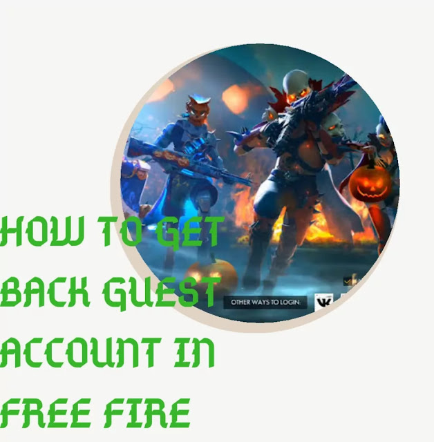 how to get back guest account in free fire