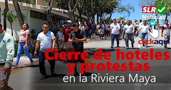 cierre-de-hoteles-y-rpotestas-de-trabajadores-en-la-riviera-maya