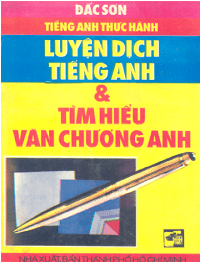Luyện Dịch Tiếng Anh Và Tìm Hiểu Văn Chương Anh - Đắc Sơn