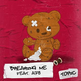 """Gambar Sampul """"Topic - Breaking Me (feat. A7S)"""""""