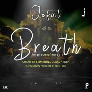 Download Music: Jefal Featuring Emmanuel Oloruntoba - BREATH