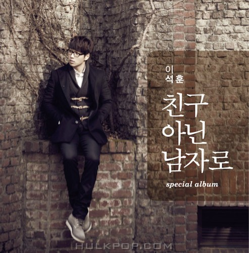 Lee Seok Hoon – As a Man, Not a Friend