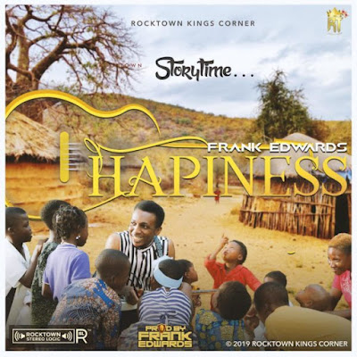 [Music + Video] Frank Edwards – Happiness