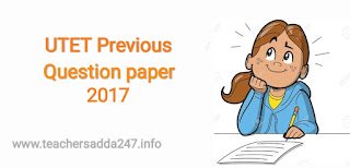 UTET Previous Year Question Papers 2017