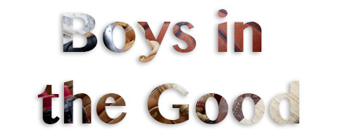 Boys in the Good