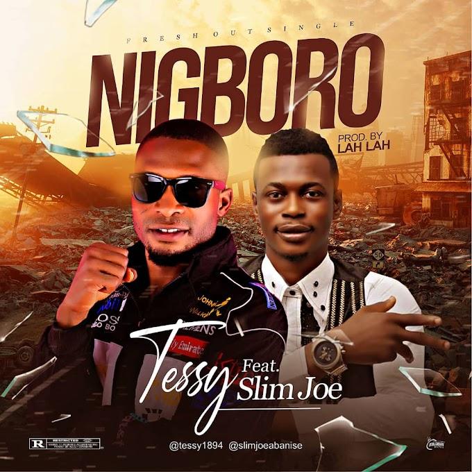 [Music] Tessy - Nigboro ft Slimjoe