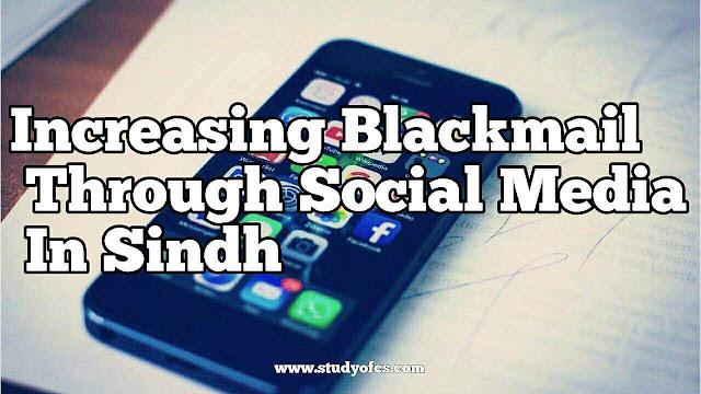 Increasing Blackmail Through Social Media In Sindh