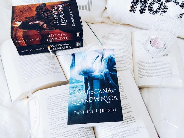 """,,WALECZNA CZAROWNICA"""" Danielle L. Jensen"""