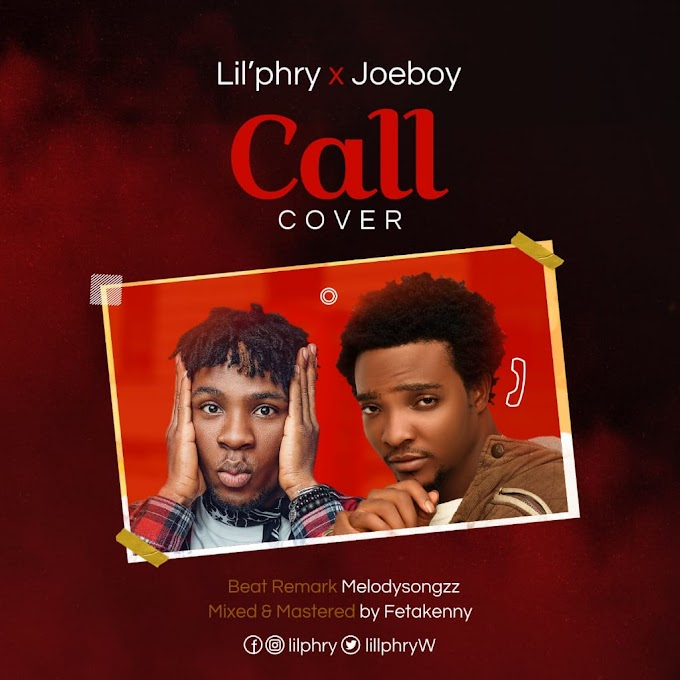"""[Music] Lil'Phry x JoeBoy - """"Call"""" Cover"""