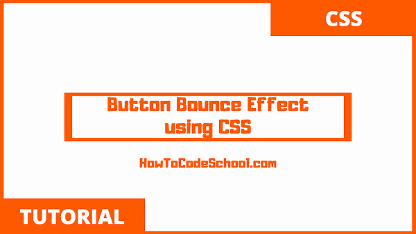 Button Bounce Effect using CSS