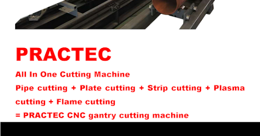 PRACTEC PIPE&PLATE CUTTING