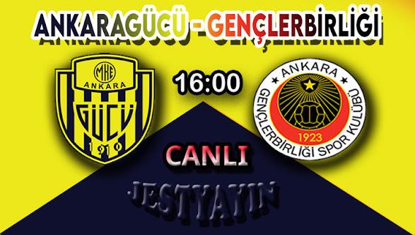Ankaragücü - Gençlerbirliği Canlı maç izle