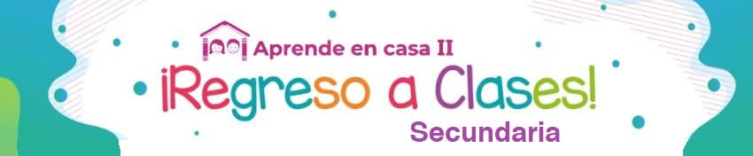 Vídeos, horarios y actividades de Aprende en Casa II Secundaria 2020-2021