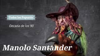 Los Popurris de las Chirigotas de Manolo Santander Cahué de la decada de los 90 (1996-1999)