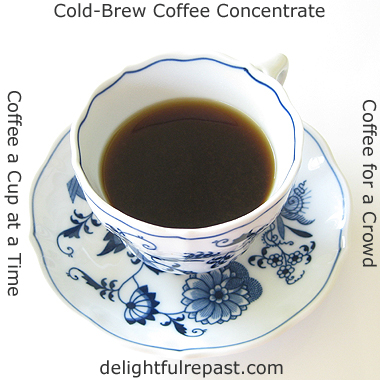 Cold-Brew Coffee Concentrate - the easy way to make coffee for a crowd or coffee a cup at a time / www.delightfulrepast.com