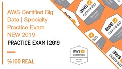AWS Certified Big Data - Specialty Practice Exam NEW 2019
