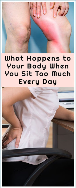 What Happens To Your Body When You Sit Too Much Every Day