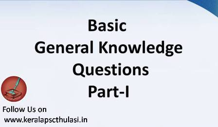 Basic General Knowledge Questions and Answers - Part 1 - Kerala Psc Thulasi.