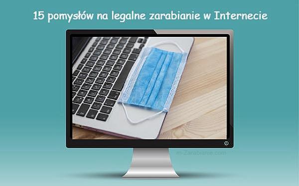15 pomysłów na legalne zarabianie w Internecie.