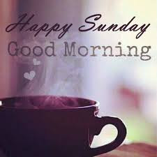 Good Morning Sunday