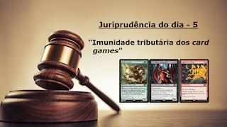 Imunidade tributária dos card games - Blog Ciclos de Estudo