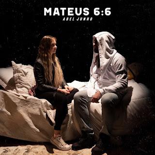 Baixar Música Gospel Mateus 6:6 - Abel Junho Mp3
