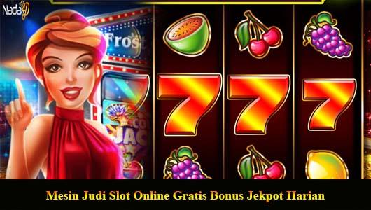 Mesin Judi Slot Online Gratis Bonus Jekpot Harian
