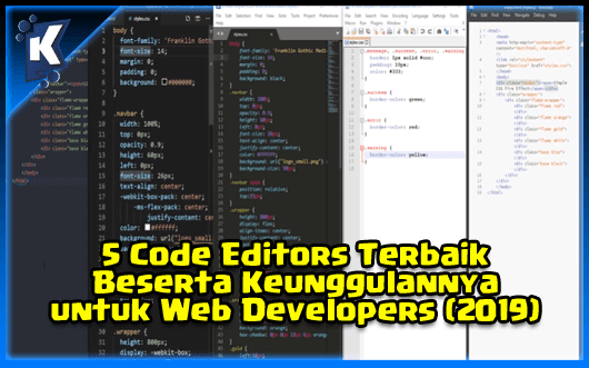 5 Code Editors Terbaik Beserta Keunggulannya untuk Web Developers (2019)
