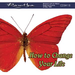 Come cambiare la tua vita - Ramtha (esistenza)