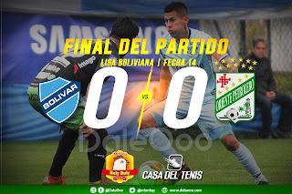 Bolívar 0 - Oriente Petrolero 0 - DaleOoo