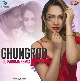 Ghungroo (Remix) - DJ Paroma [NewDjsWorld.Com]