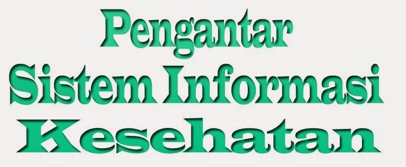 Pengantar  Sistem  Informasi  Kesehatan ( PSIK )