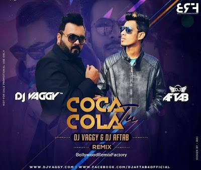 Coca Cola Tu (Remix) DJ Vaggy  DJ Aftab