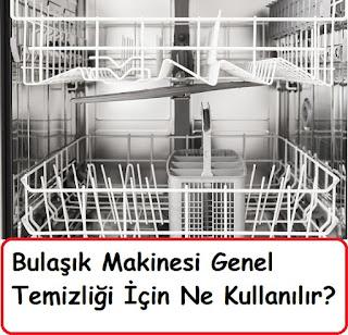 Bulaşık Makinesi Genel Temizliği İçin Ne Kullanılır