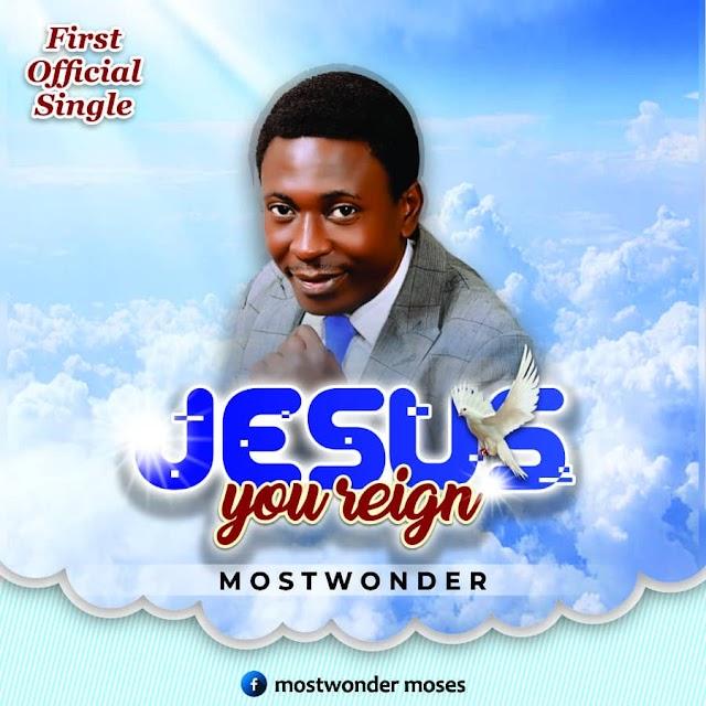Download mp3:Mostwonder_Jesus You Reign