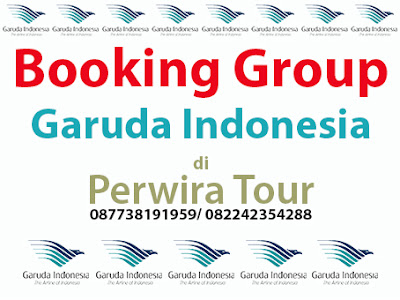 Cara Booking Group Garuda Indonesia di Perwira Tour