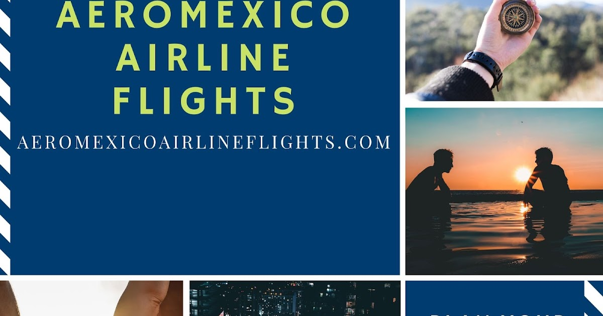 Plan Your Romantic Winter Getaway with Aeromexico Airlines