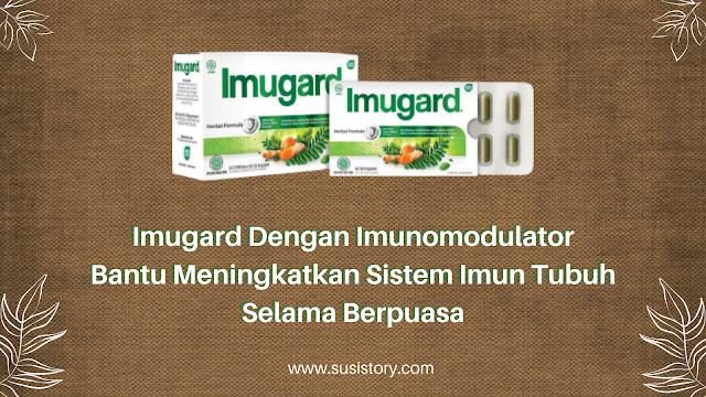 imugard dengan imunomodulator, bantu meningkatkan sistem imun tubuh selama berpuasa
