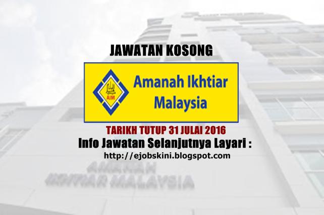 jawatan kosong di amanah ikhtiar malaysia berhad (aim) julai 2016