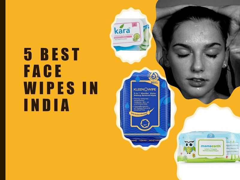 My Picks : 5 Best Face Wipes in India
